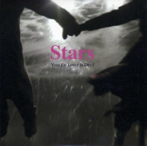 Stars – Your Ex-Lover Is Dead