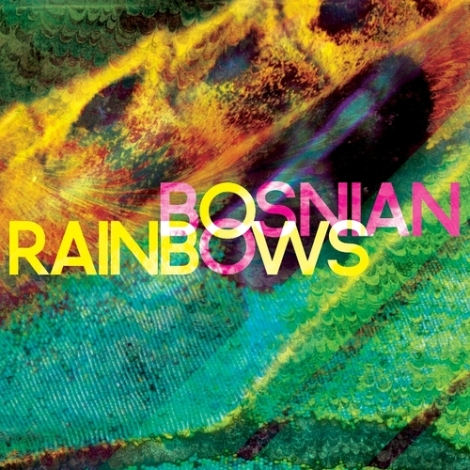 Bosnian Rainbows – Bosnian Rainbows