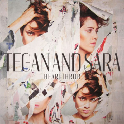 Tegan and Sara – Heartthrob
