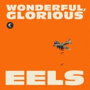 Eels – Wonderful, Glorious