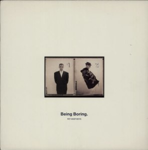 Pet Shop Boys – Being Boring